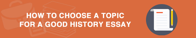 how to choose a topic for a good history
